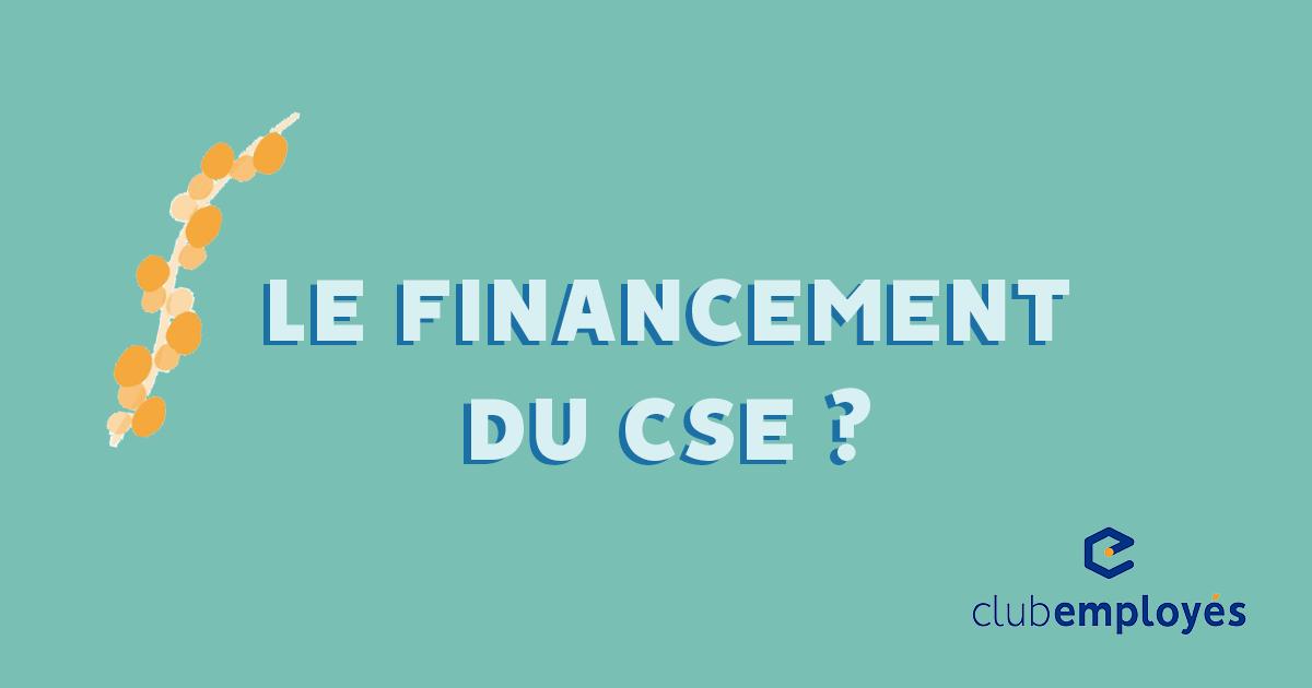 Le financement du CSE ?