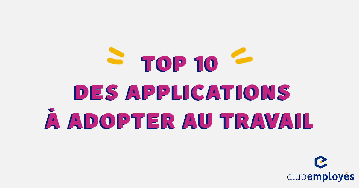 Top 10 des applications à adopter au travail
