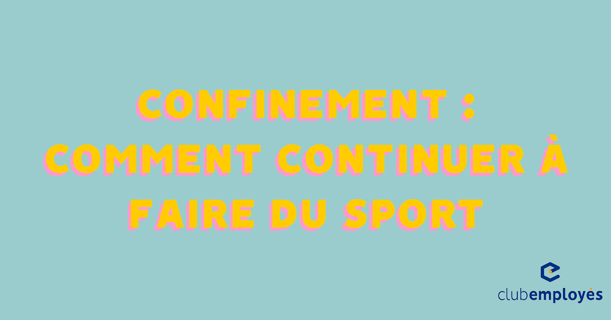 Confinement : comment continuer à faire du sport