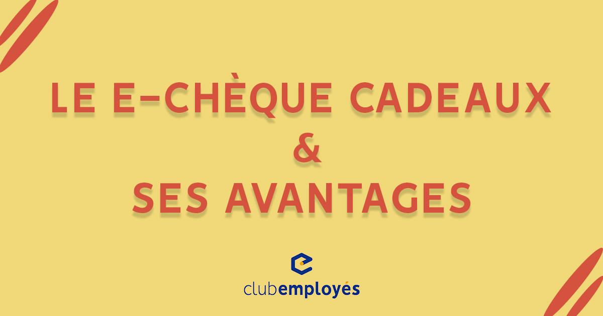 Le E-chèque cadeaux & ses avantages