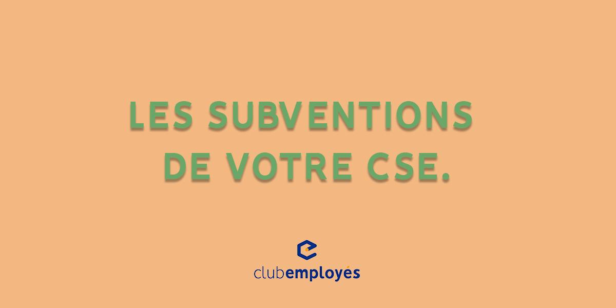 Les subventions de votre CSE